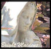 Among Women 132: The Bright Maidens & Me, Part 1