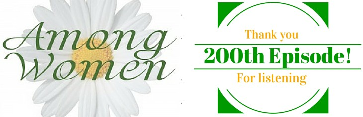 Among Women 200: A Special Edition Celebrating 200