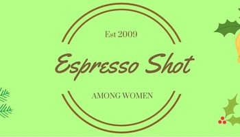 Among Women Espresso Shot #4- The Light of Christ