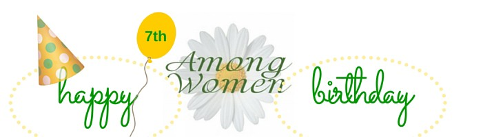 Among Women 206: Happy 7 Years!